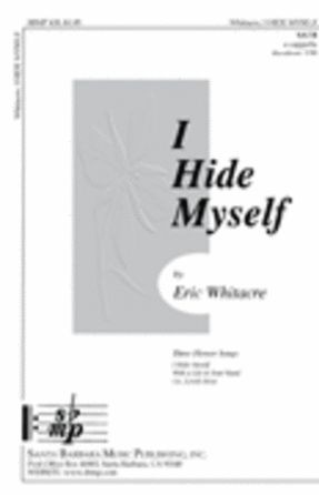I Hide Myself SATB - Eric Whitacre