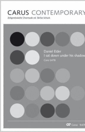 I Sat Down Under His Shadow SATB - Daniel Elder
