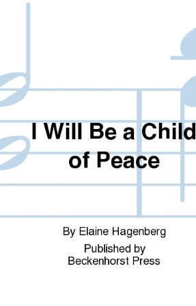 I Will Be A Child Of Peace TTBB - Arr. Elaine Hagenberg