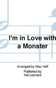 I'm In Love with A Monster SSA - Arr. Mac Huff