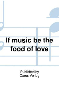 If Music Be The Food Of Love SATB - Henry Purcell, Ed. John Kilpatrick