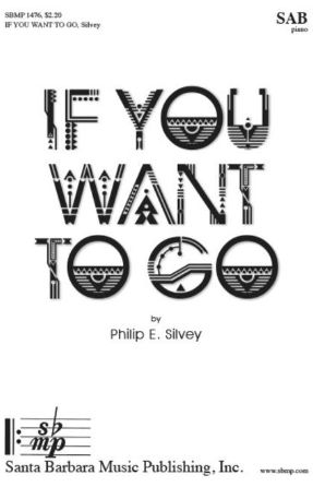 If You Want To Go SAB - Philip E. Silvey