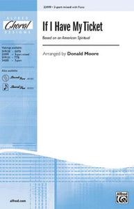 If I Have My Ticket 3-Part Mixed - Arr. Donald Moore