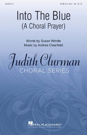 Into The Blue SATB - Andrea Clearfield, Ed. Judith Clurman