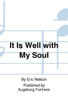 It Is Well With My Soul SATB - Arr. Eric Nelson