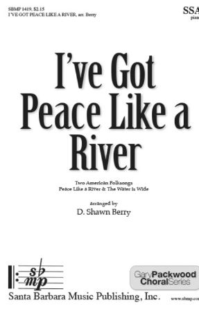 I've Got Peace Like A River SSA - Arr. D. Shawn Berry