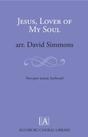 Jesus, Lover Of My Soul 2-Part - Arr. David Simmons