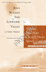 Jesus Walked This Lonesome Valley SATB - Arr. Stanley Thurston