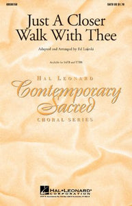 Just A Closer Walk With Thee SATB - Arr. Ed Lojeski