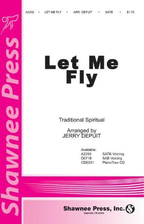 Let Me Fly SATB - Arr. Jerry Depuit