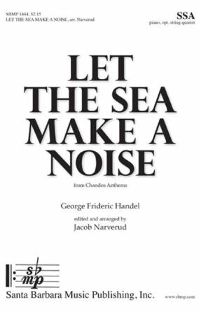 Let The Sea Make A Noise SSA - Arr. Jacob Narverud