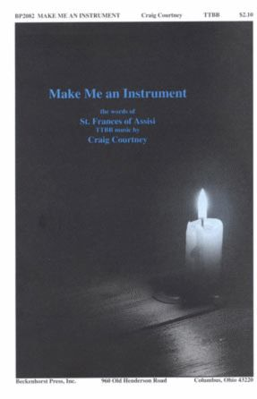 Make Me An Instrument TTBB - Craig Courtney