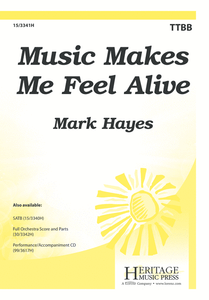 Music Makes Me Feel Alive TTBB - Mark Hayes