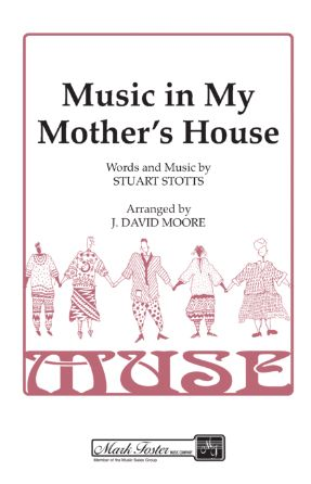 Music In My Mother's House SSAA - Arr. J. David Moore