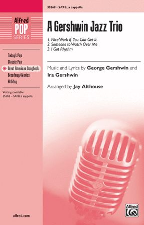 Nice Work If You Can Get It SATB - Gershwin, Arr. Jay Althouse