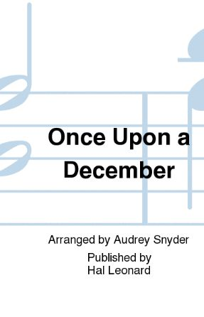 Once Upon A December 2-Part (TB) - Arr. Audrey Snyder