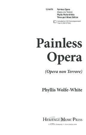 Painless Opera 3-Part Mixed - Arr. Phyllis Wolfe-White