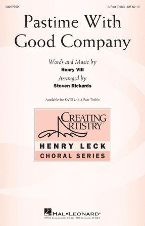 Pastime With Good Company 3-Part Treble - Arr. Steven Rickards