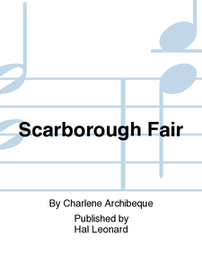 Scarborough Fair SSA - Arr. Charlene Archibeque