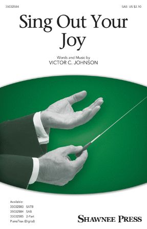 Sing Out Your Joy! SAB - Victor C. Johnson