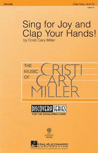 Sing for Joy And Clap Your Hands! 3-Part Treble - Cristi Cary Miller
