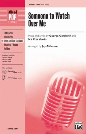 Someone To Watch Over Me SATB - Gershwin, Arr. Jay Althouse