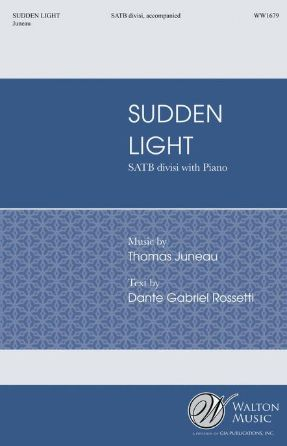Sudden Light SATB - Thomas Juneau