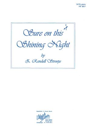 Sure On This Shining Night SATB - Z. Randall Stroope