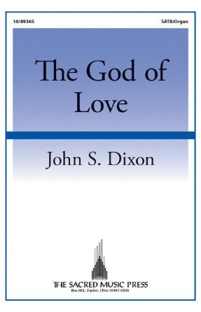 The God of Love SATB - John S. Dixon