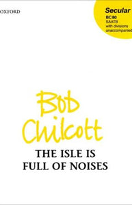 The Isle Is Full of Noises SAATB - Bob Chilcott