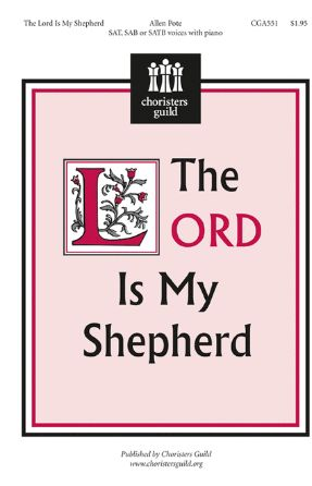 The Lord Is My Shepherd SATB - Allen Pote