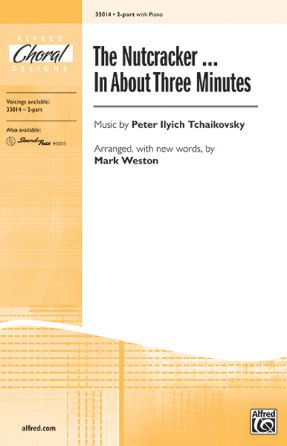 The Nutcracker…In About Three Minutes 2-Part - Arr. Mark Weston