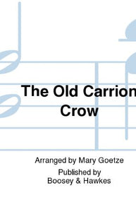 The Old Carrion Crow 2-Part Treble - Arr. Mary Goetze