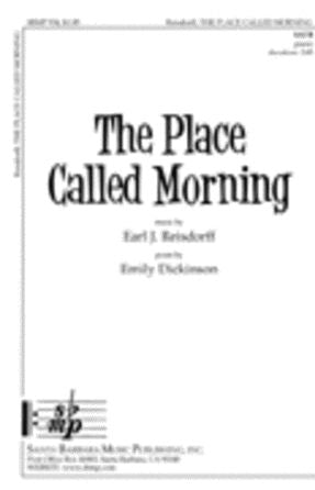 The Place Called Morning SATB - Earl J. Reisdorff