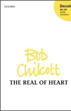 The Real of Heart SATB - Bob Chilcott