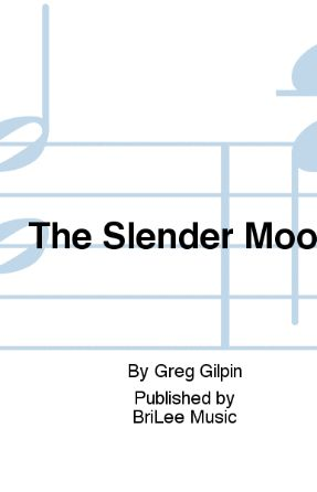 The Slender Moon SSA - Greg Gilpin