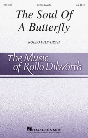 The Soul Of A Butterfly SATB - Rollo Dilworth