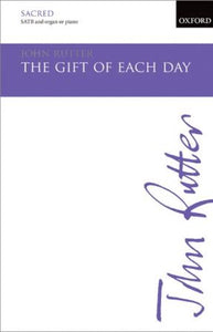 The Gift Of Each Day (The Gift Of Life) SATB - John Rutter