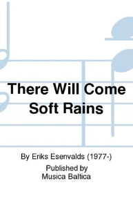 There Will Come Soft Rains SSAATTBB - Eriks Esenvalds