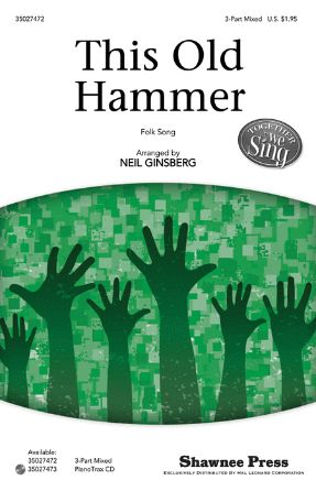 This Old Hammer 3-Part Mixed - Arr. Neil Ginsberg