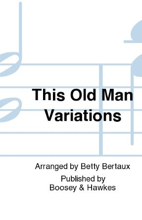 This Old Man Variations 3-Part Treble - Arr. Betty Bertaux