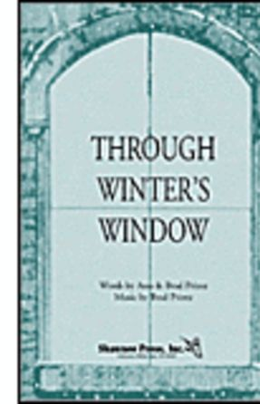 Through Winter's Window SSA - Brad Printz