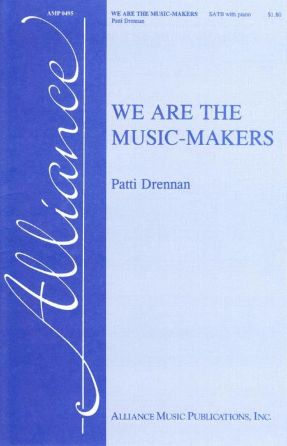 We Are The Music-Makers SATB - Patti Drennan