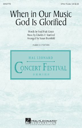 When In Our Music God Is Glorified 3-Part Treble SSA - Arr. Susan Brumfield
