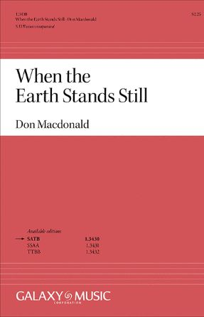 When the Earth Stands Still SATB - Don Macdonald