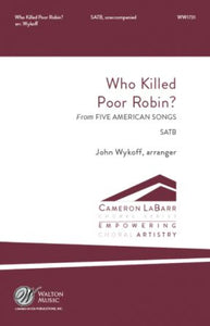 Who Killed Poor Robin SATB - Arr. John Wykoff