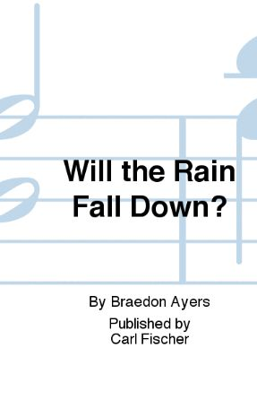 Will The Rain Fall Down TB or TBB - Braeden Ayres
