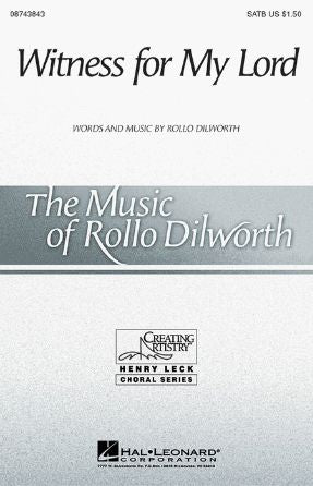 Witness For My Lord SATB - Rollo Dilworth