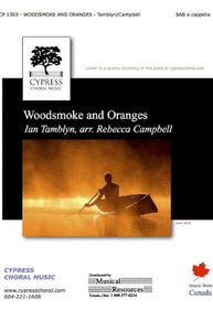 Woodsmoke and Oranges SAB - Ian Tamblyn, Arr. Rebecca Campbell