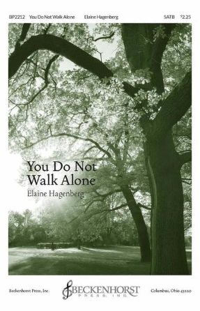 You Do Not Walk Alone SATB - Elaine Hagenberg
